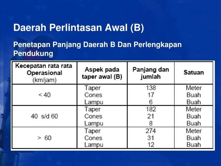 Daerah Perlintasan Awal (B)