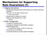mechanisms for supporting rate guarantees 1