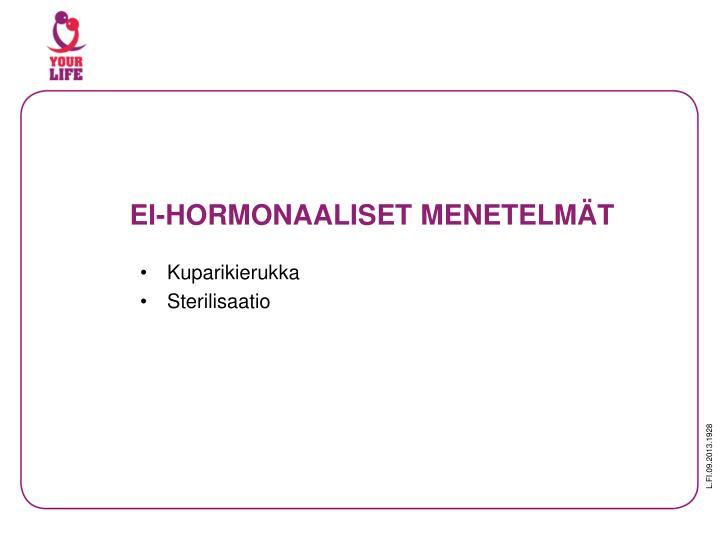 EI-HORMONAALISET MENETELMÄT