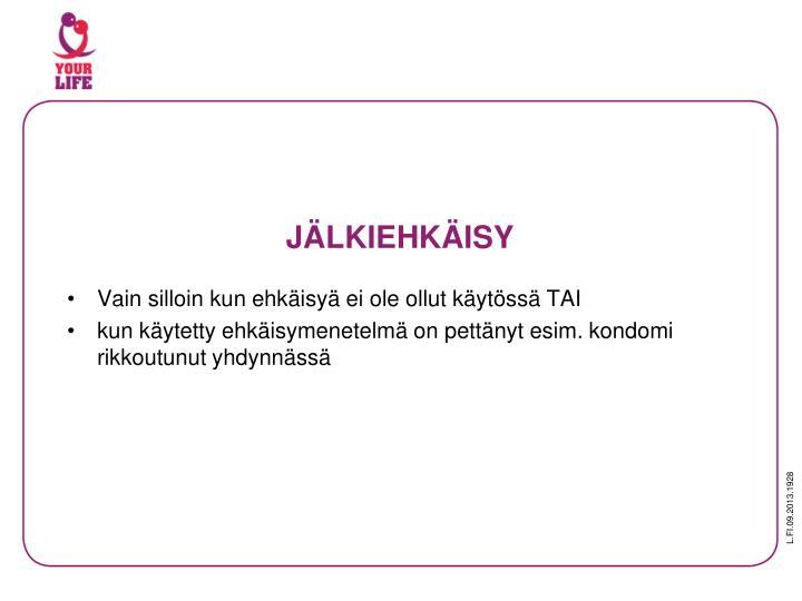 JÄLKIEHKÄISY