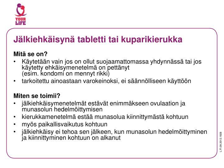 Jälkiehkäisynä tabletti tai kuparikierukka