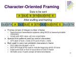 character oriented framing