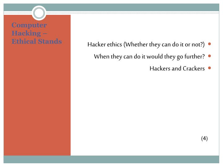 Hacker ethics (Whether they can do it or not?)