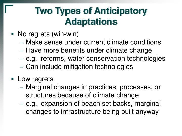 Two Types of Anticipatory Adaptations