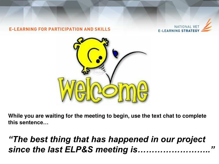 PPT - While you are waiting for the meeting to begin, use