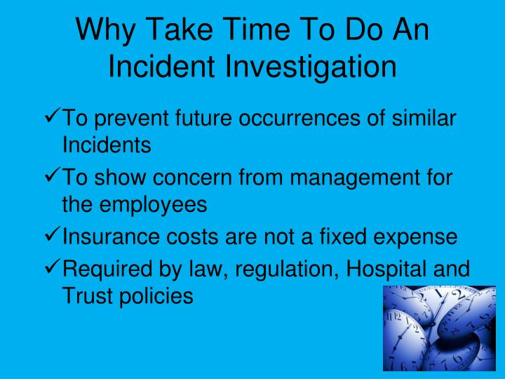 Why Take Time To Do An Incident Investigation