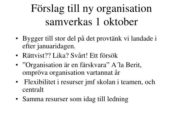 Förslag till ny organisation samverkas 1 oktober