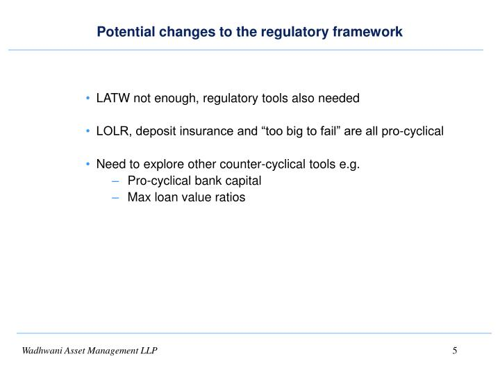 Potential changes to the regulatory framework