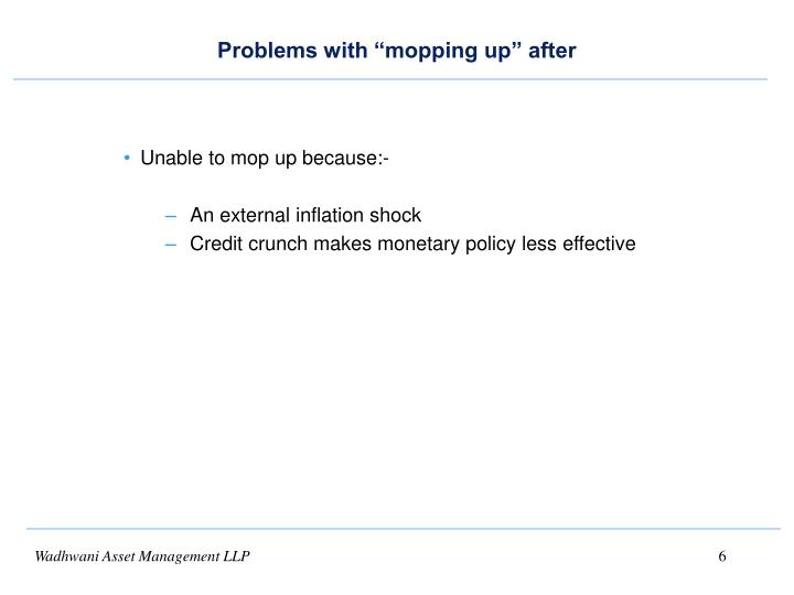 """Problems with """"mopping up"""" after"""