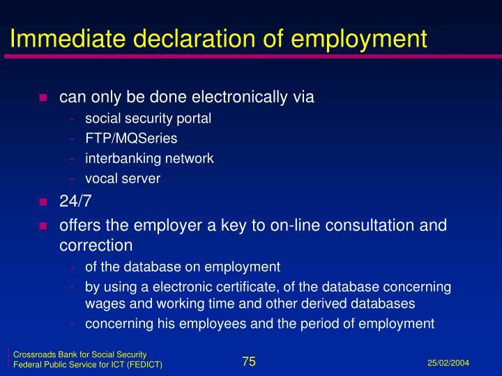 Immediate declaration of employment