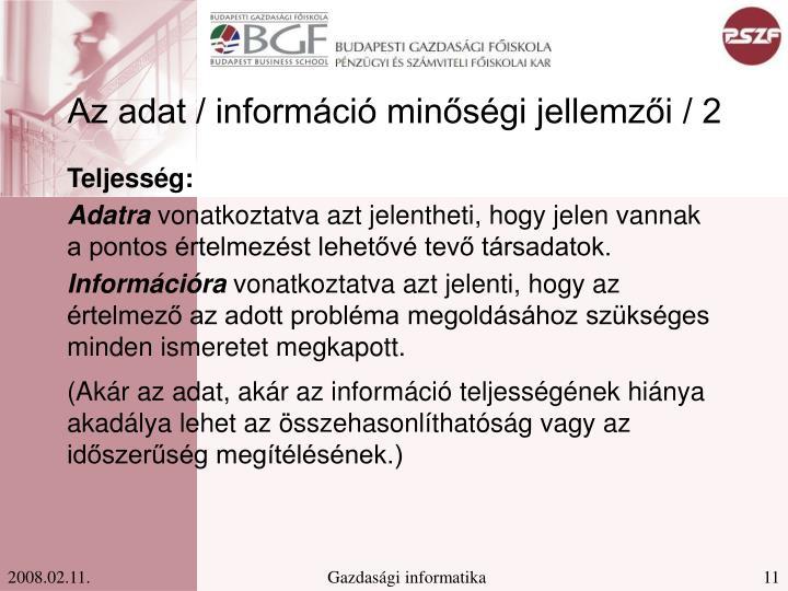 Az adat / információ minőségi jellemzői / 2