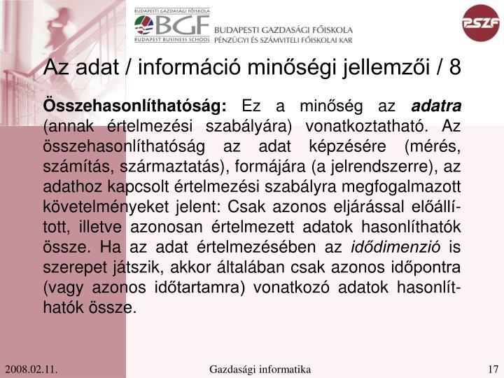 Az adat / információ minőségi jellemzői / 8