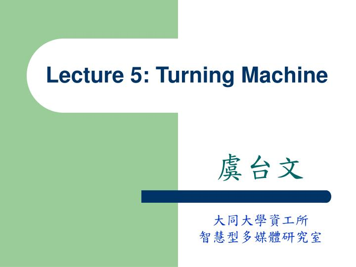 lecture 5 turning machine n.