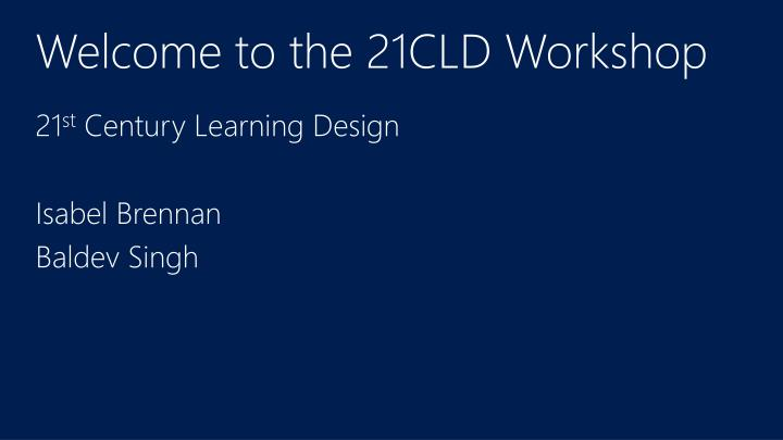 welcome to the 21cld workshop n.