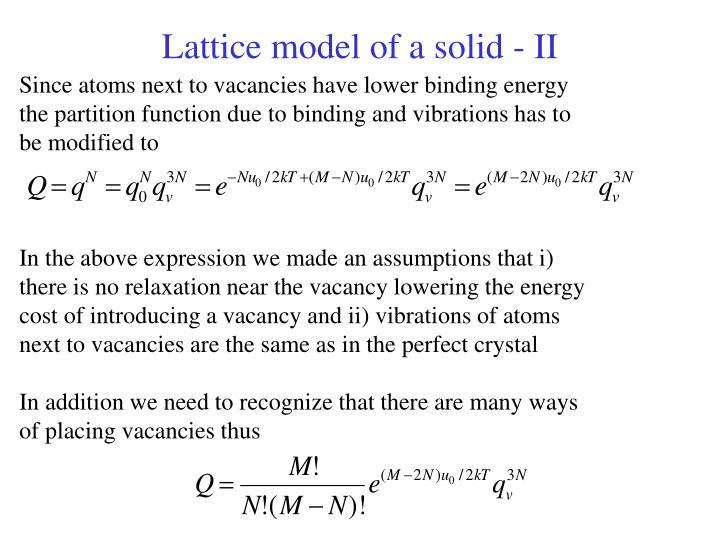 Lattice model of a solid - II
