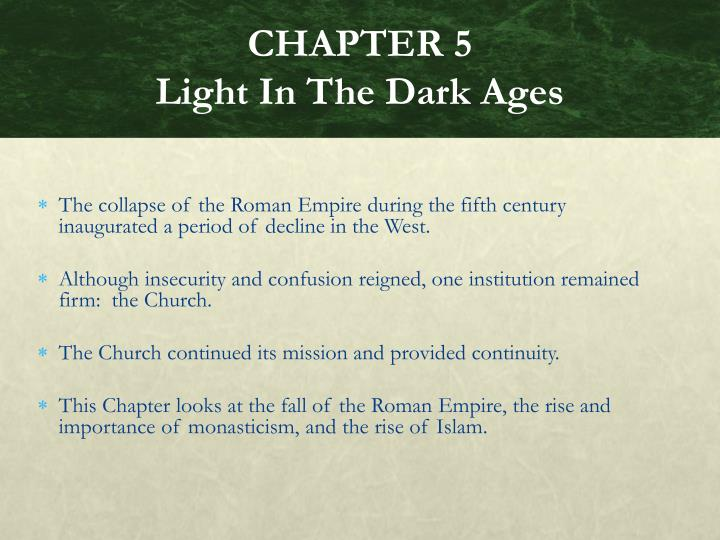 Chapter 5 light in the dark ages