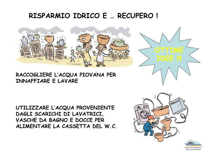 RISPARMIO IDRICO E … RECUPERO !