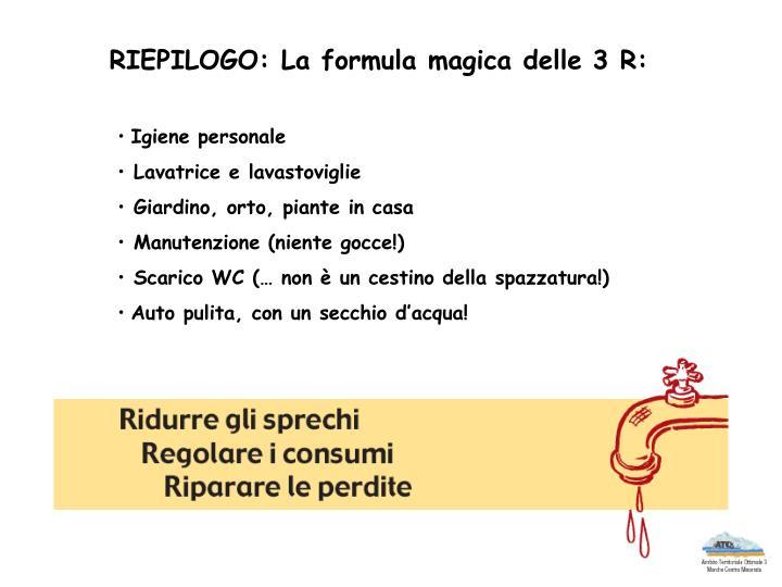 RIEPILOGO: La formula magica delle 3 R: