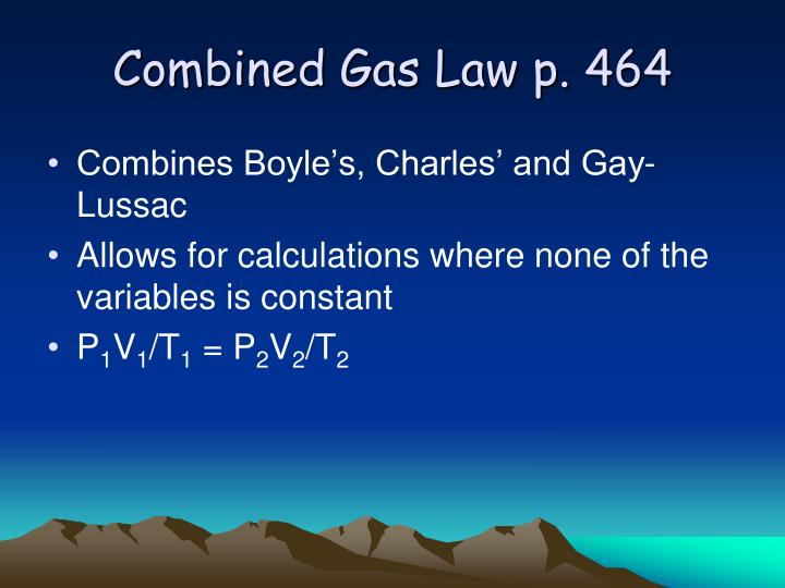 Combined Gas Law p. 464
