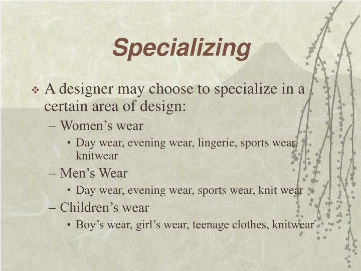 Specializing