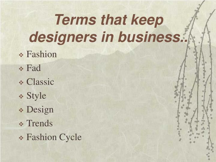 Terms that keep designers in business..