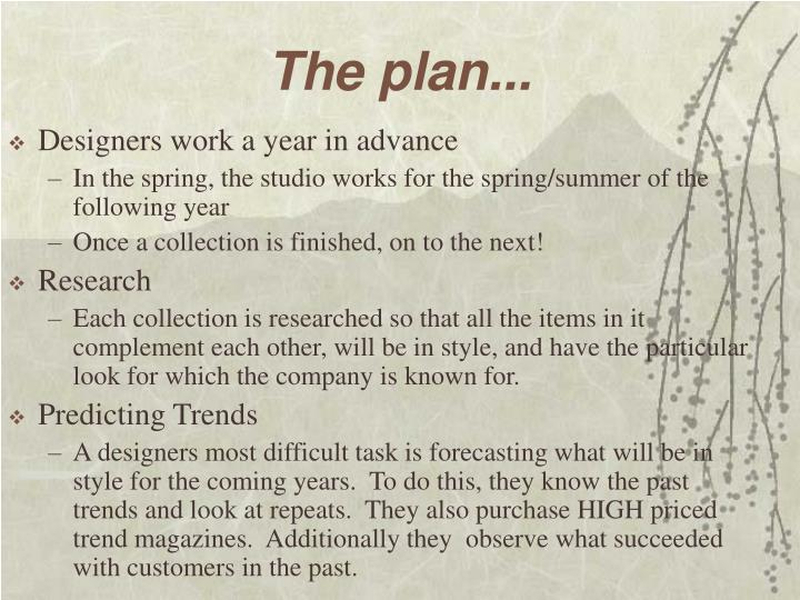 The plan...