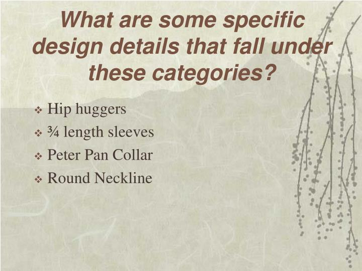 What are some specific design details that fall under these categories?
