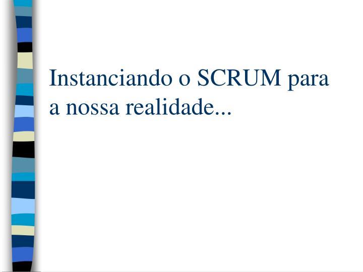 Instanciando o SCRUM para