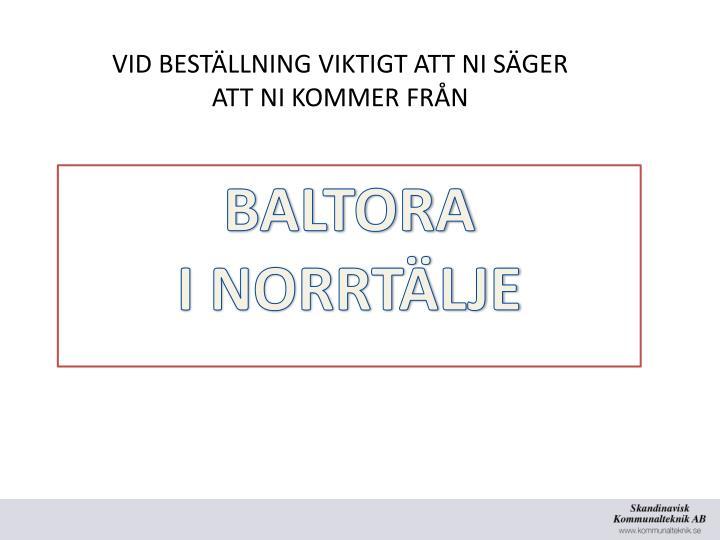VID BESTÄLLNING VIKTIGT ATT NI SÄGER ATT NI KOMMER FRÅN