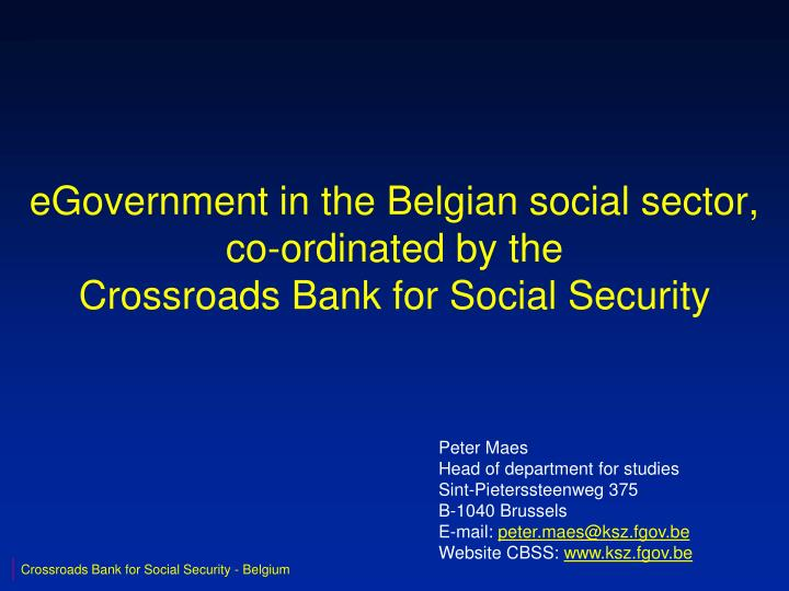 egovernment in the belgian social sector co ordinated by the crossroads bank for social security n.