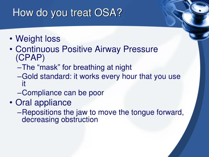 How do you treat OSA?