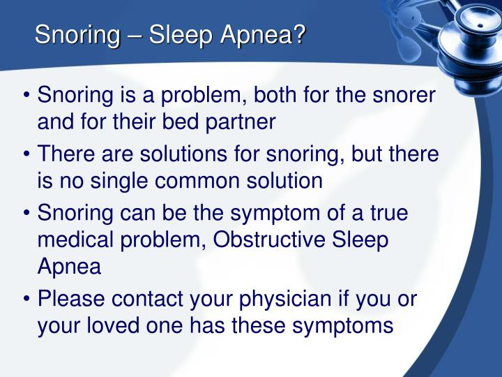 Snoring – Sleep Apnea?