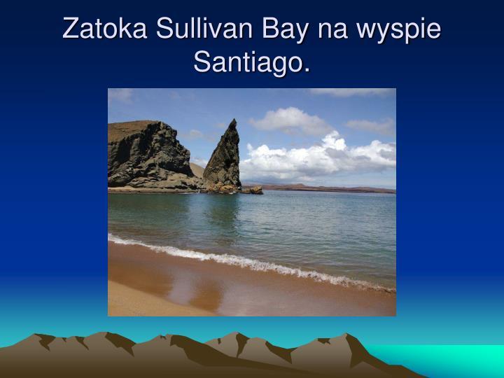 Zatoka Sullivan Bay na wyspie Santiago.