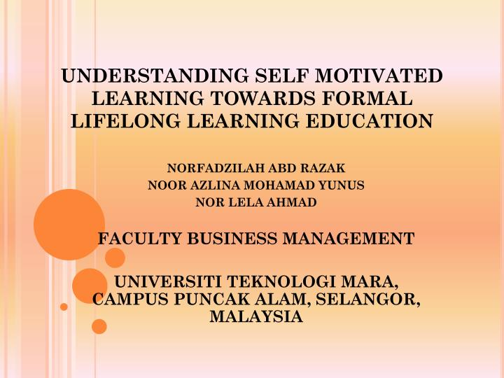 understanding self motivated learning towards formal lifelong learning education n.