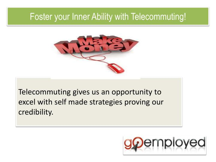 Foster your Inner Ability with Telecommuting!