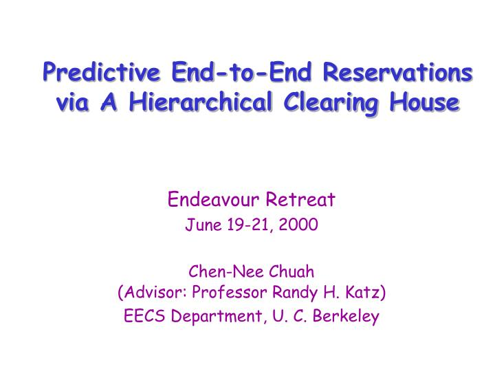 Predictive end to end reservations via a hierarchical clearing house