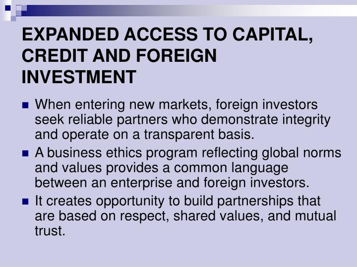EXPANDED ACCESS TO CAPITAL, CREDIT AND FOREIGN INVESTMENT