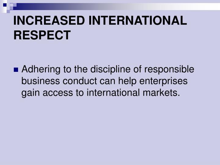 INCREASED INTERNATIONAL RESPECT