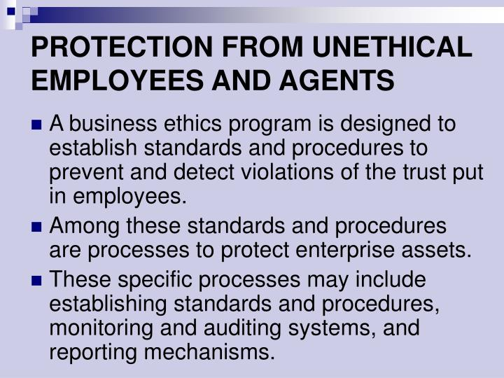PROTECTION FROM UNETHICAL EMPLOYEES AND AGENTS