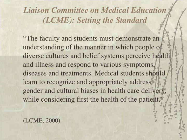 Liaison Committee on Medical Education (LCME): Setting the Standard