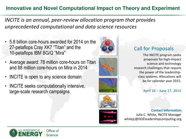 Innovative and Novel Computational Impact on Theory and Experiment