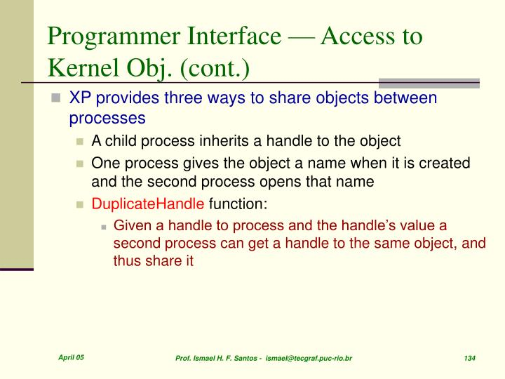 Programmer Interface — Access to Kernel Obj. (cont.)