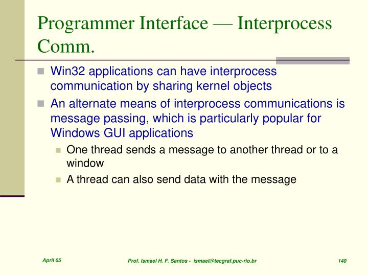 Programmer Interface — Interprocess Comm.