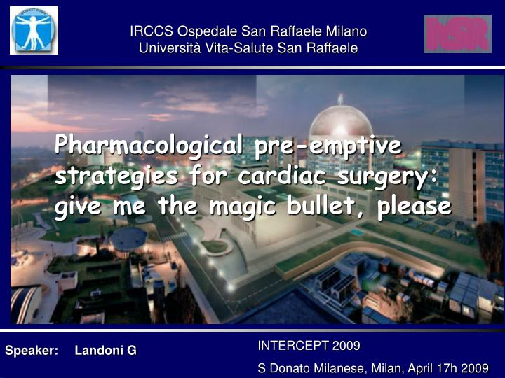 pharmacological pre emptive strategies for cardiac surgery give me the magic bullet please n.