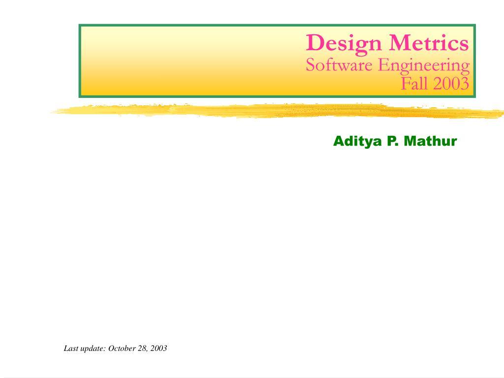 Ppt Design Metrics Software Engineering Fall 2003 Powerpoint Presentation Id 4188443