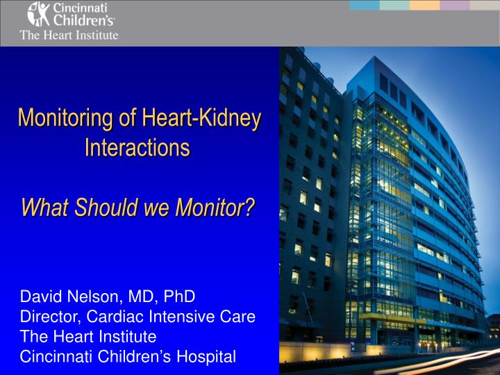 PPT - Monitoring of Heart-Kidney Interactions What Should we