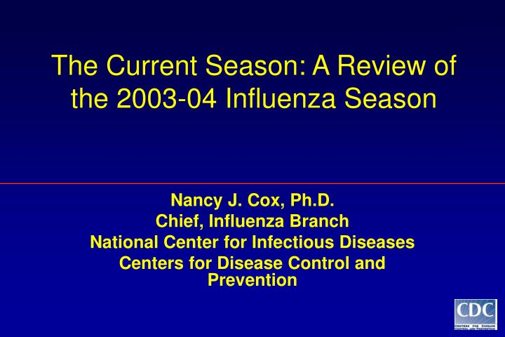 the current season a review of the 2003 04 influenza season n.