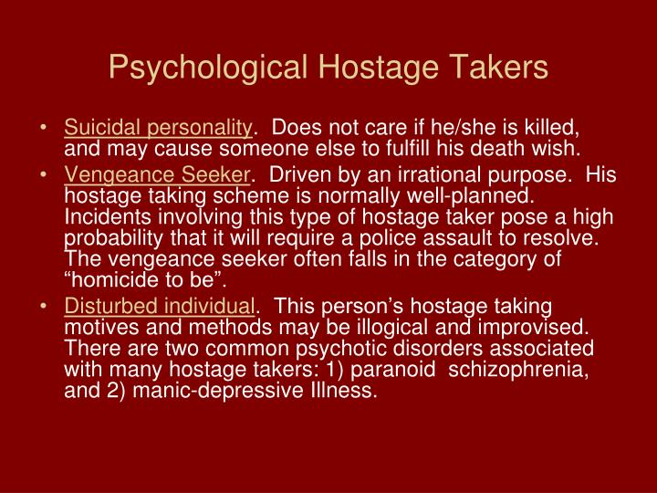 Psychological Hostage Takers