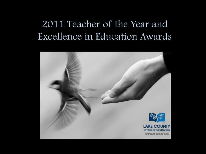 2011 teacher of the year and excellence in education awards n.