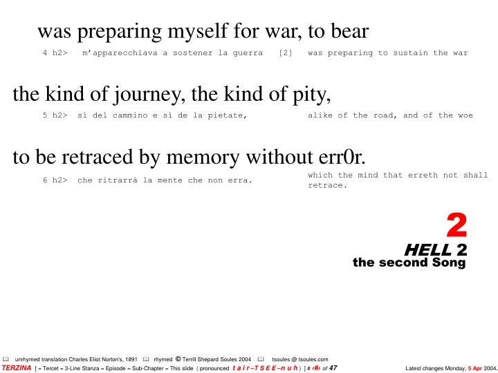 Was preparing myself for war, to bear